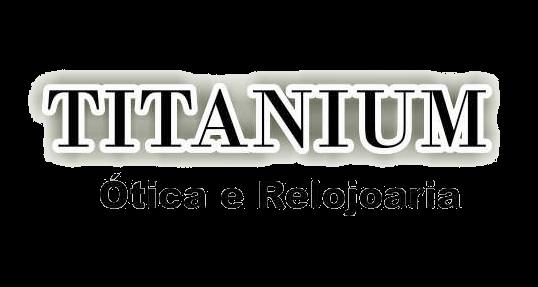 TITANIUM OTICA E RELOJOARIA